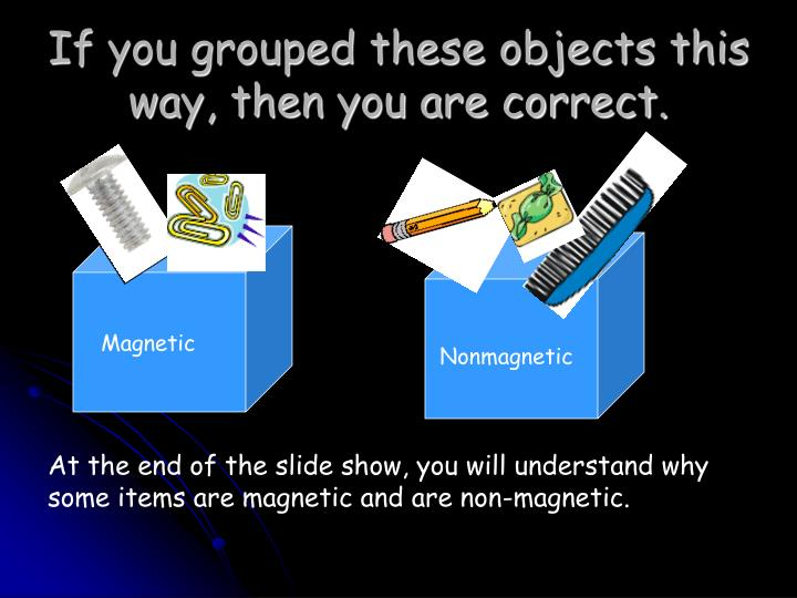 If you grouped these objects this way then you are correct