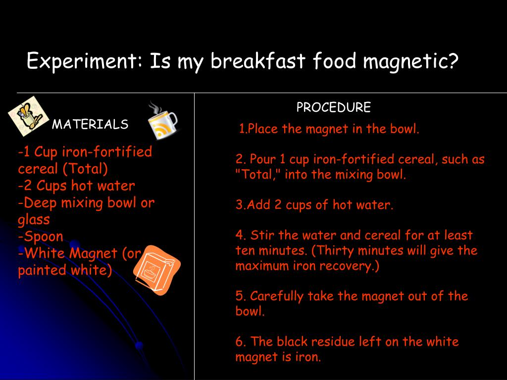 Experiment: Is my breakfast food magnetic?