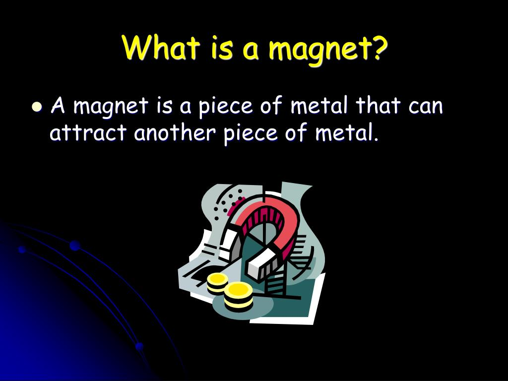 What is a magnet?