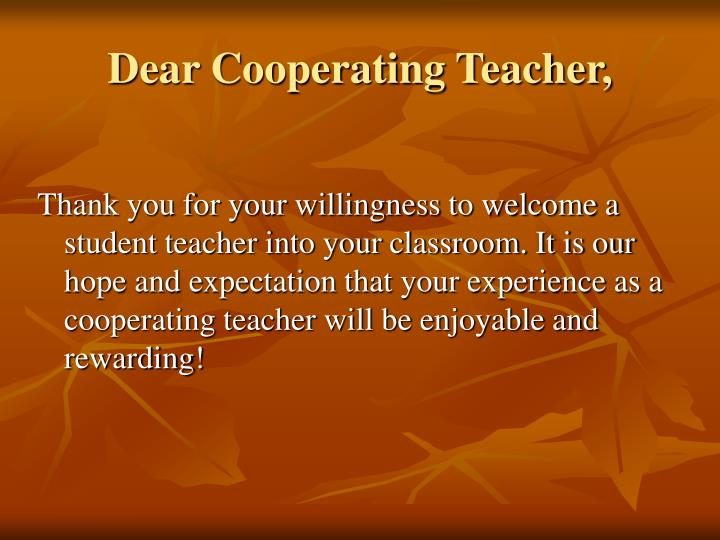 Dear cooperating teacher