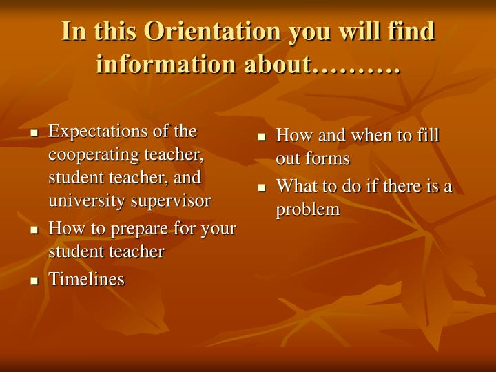 In this orientation you will find information about