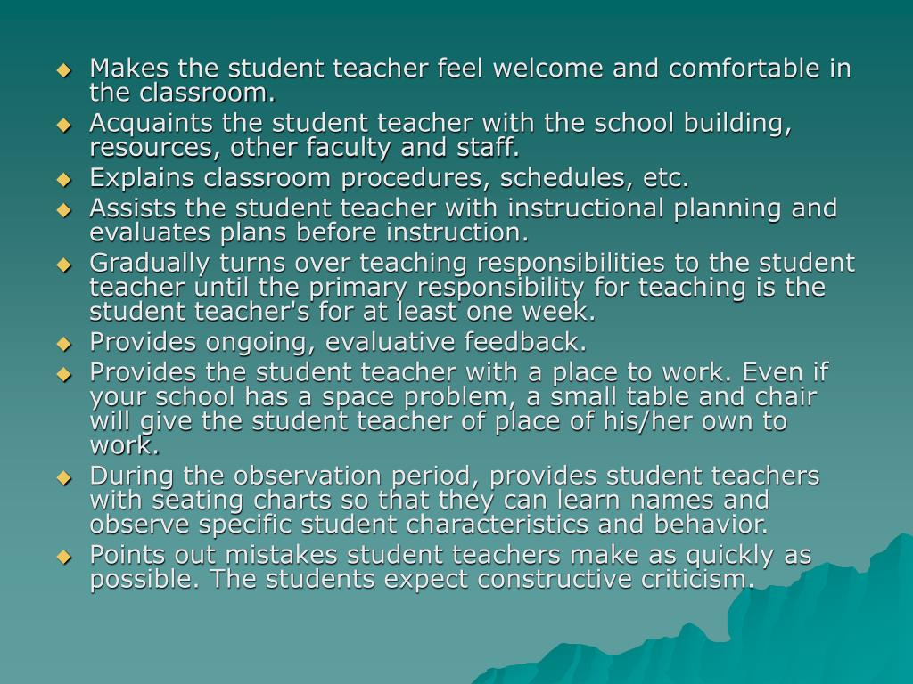 Makes the student teacher feel welcome and comfortable in the classroom.