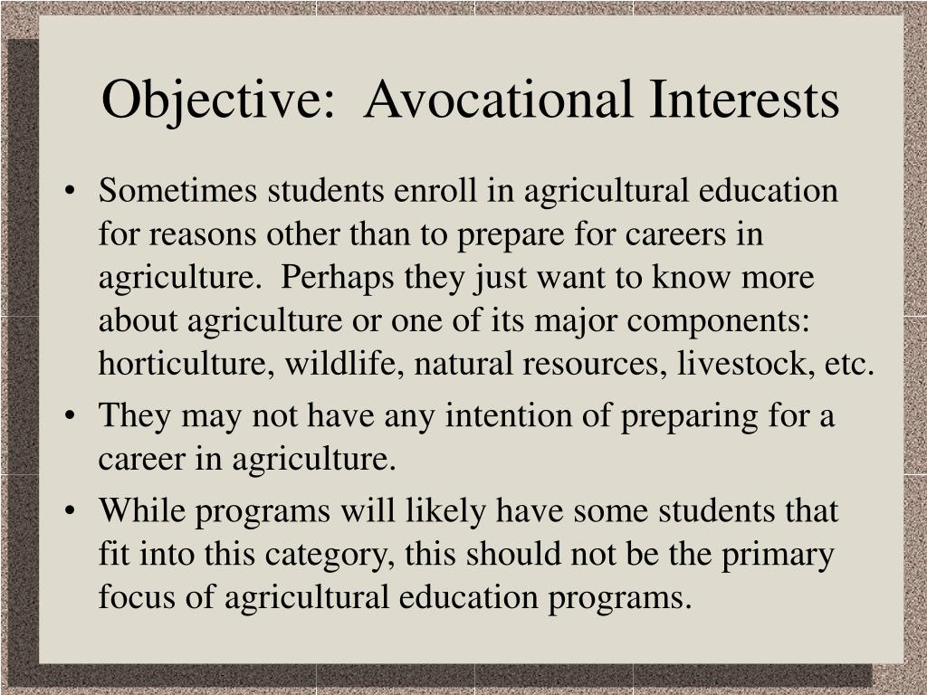 Objective:  Avocational Interests