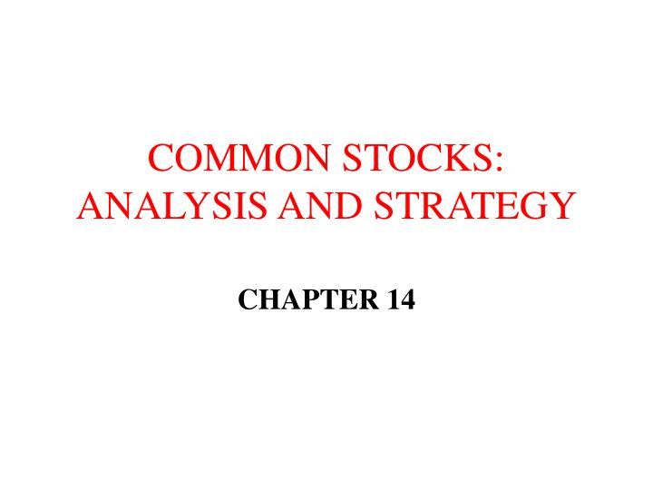 Common stocks analysis and strategy