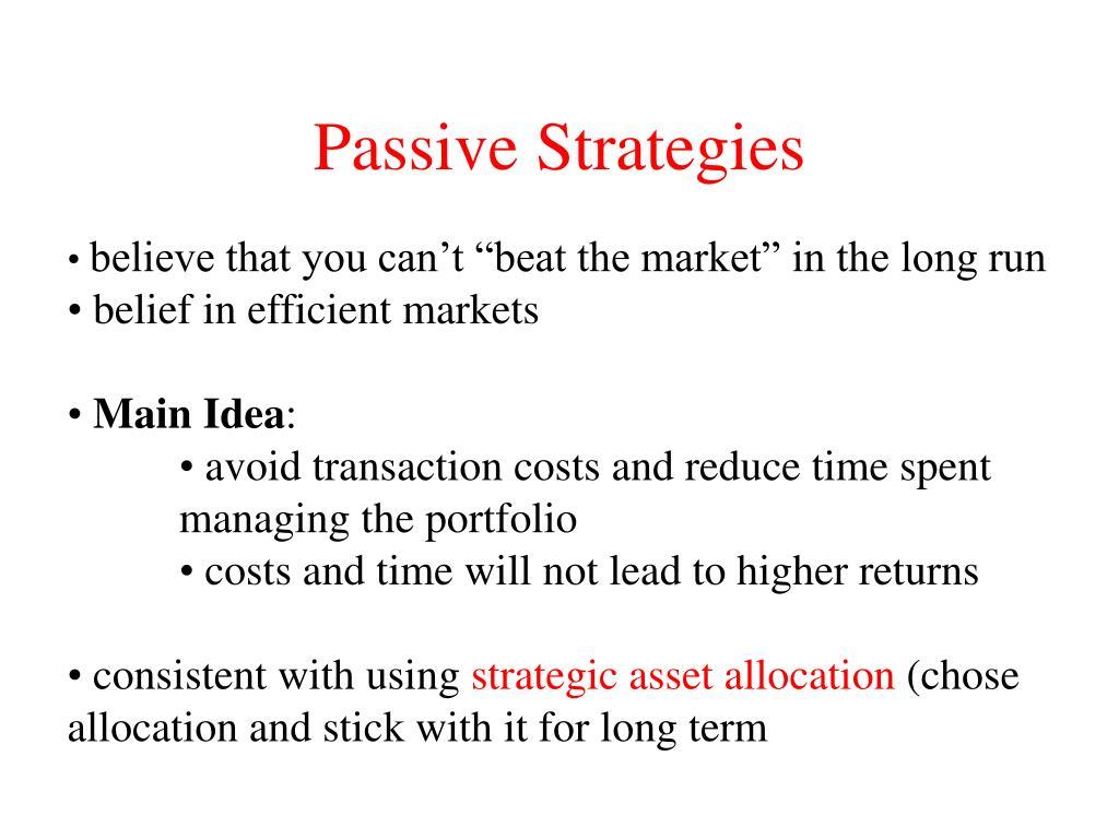 Passive Strategies
