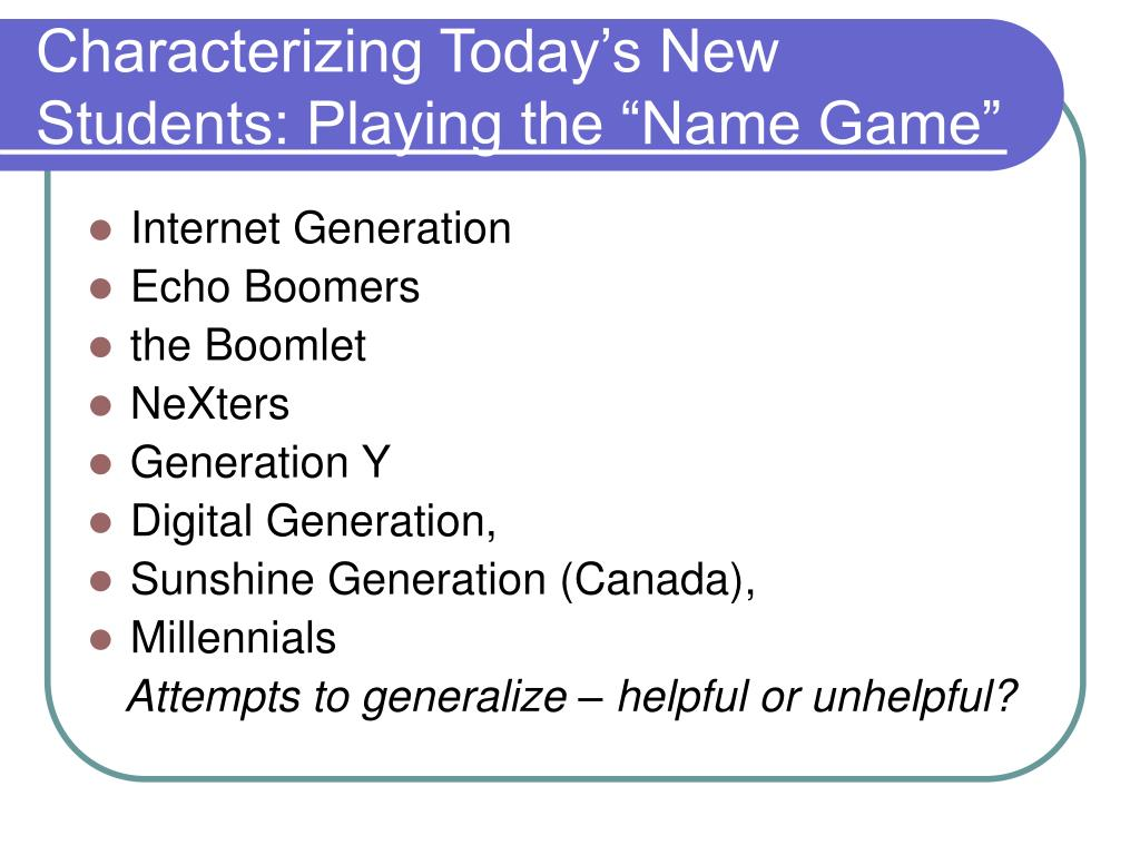 "Characterizing Today's New Students: Playing the ""Name Game"""