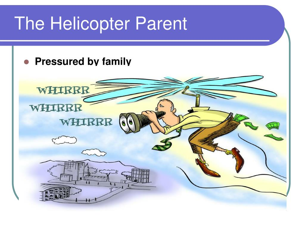 The Helicopter Parent
