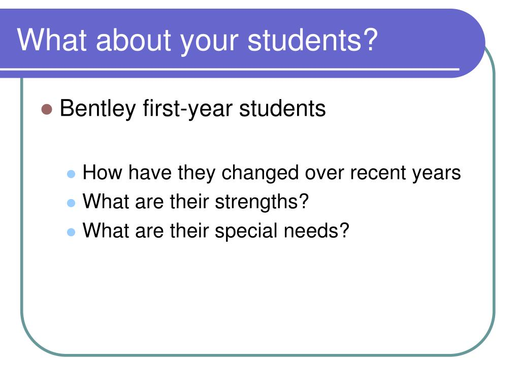 What about your students?