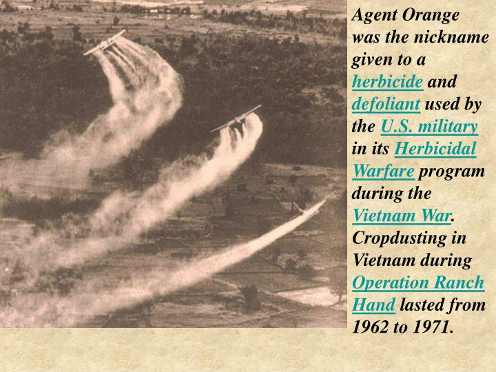 Agent Orange was the nickname given to a