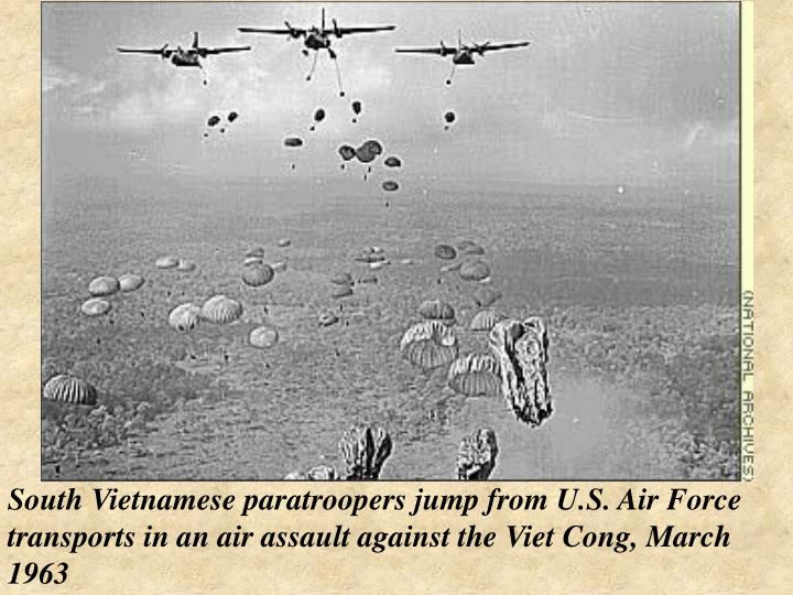 South Vietnamese paratroopers jump from U.S. Air Force transports in an air assault against the Viet Cong, March 1963