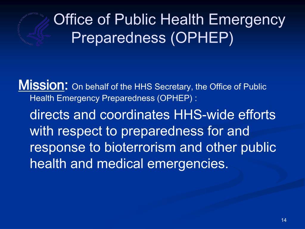 Office of Public Health Emergency       Preparedness (OPHEP)