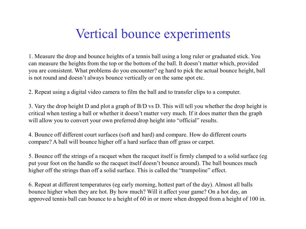 Vertical bounce experiments
