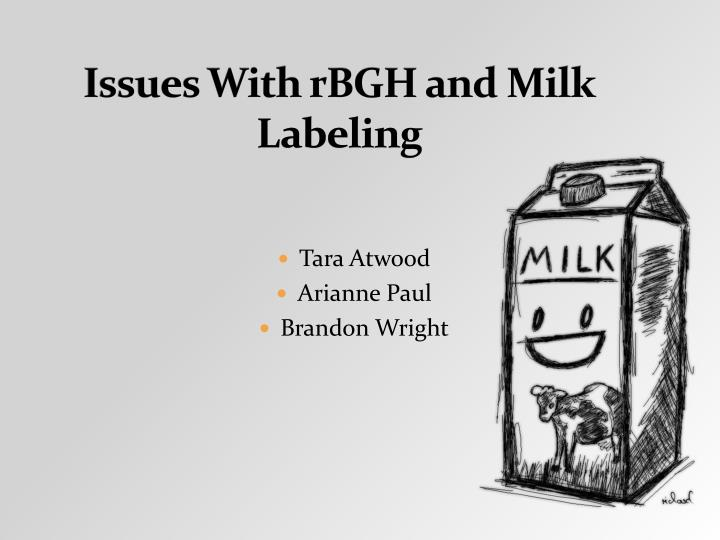 Issues with rbgh and milk labeling l.jpg