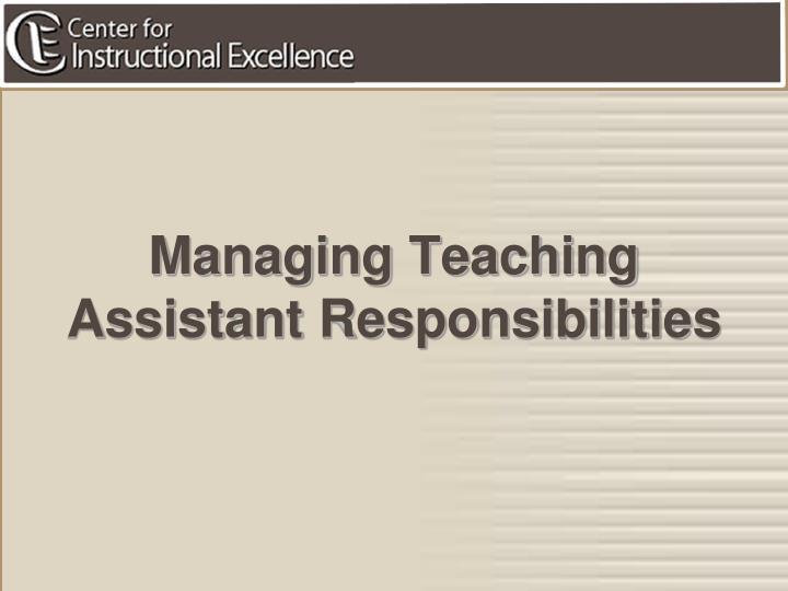 Managing Teaching Assistant Responsibilities