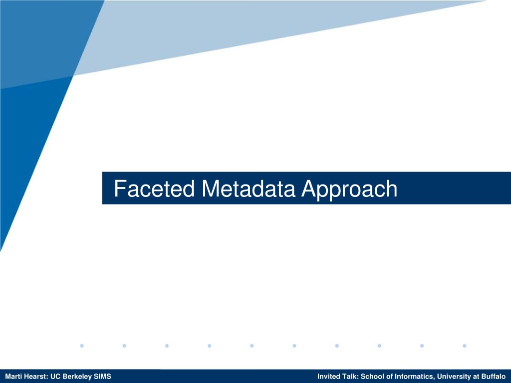 Faceted Metadata Approach