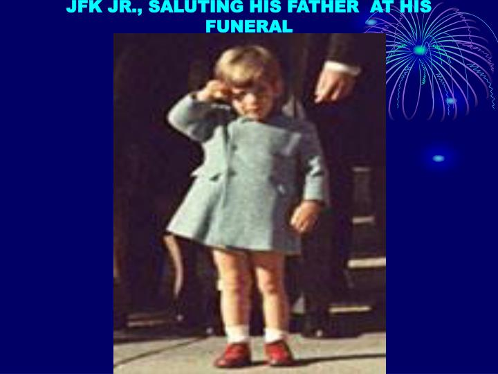 JFK JR., SALUTING HIS FATHER  AT HIS FUNERAL