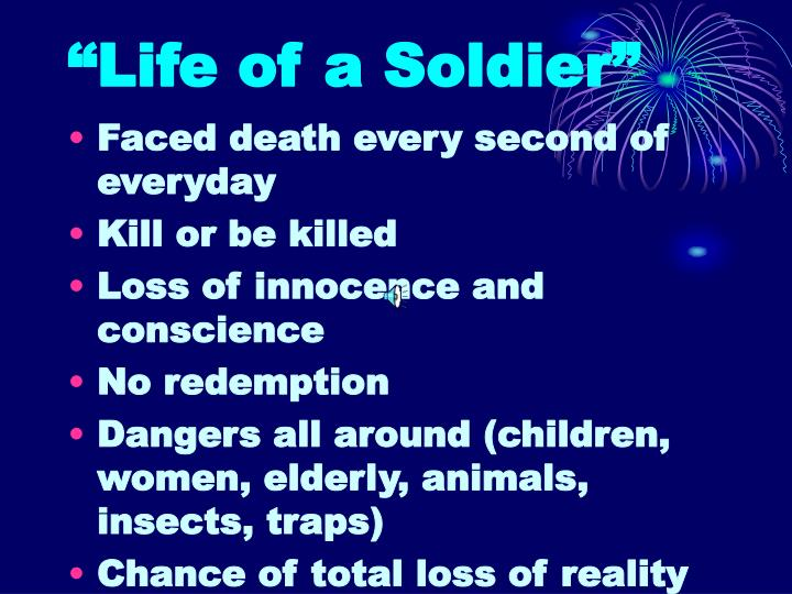 """""""Life of a Soldier"""""""