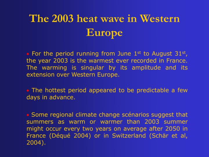 The 2003 heat wave in Western Europe