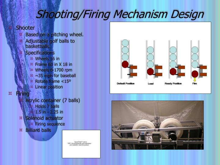 Shooting/Firing Mechanism Design