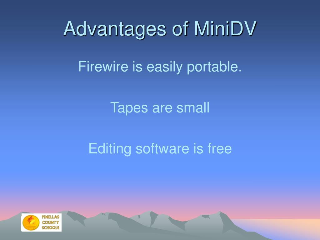 Advantages of MiniDV