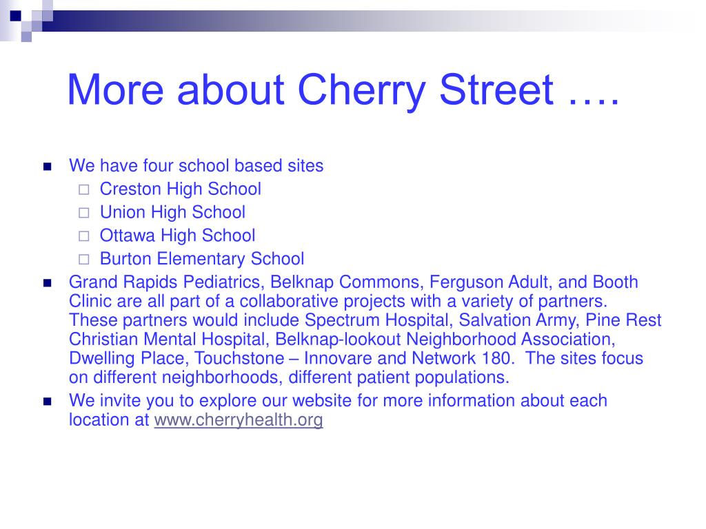 More about Cherry Street ….