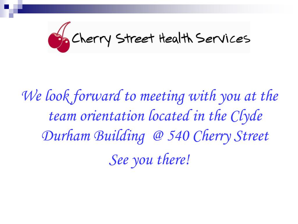 We look forward to meeting with you at the team orientation located in the Clyde Durham Building  @ 540 Cherry Street