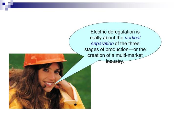 Electric deregulation is really about the