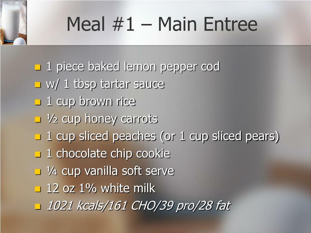 Meal #1 – Main Entree