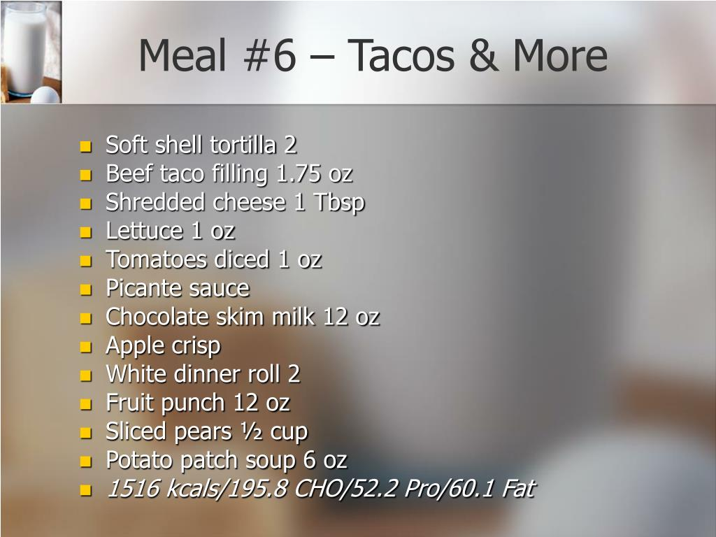 Meal #6 – Tacos & More