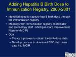 adding hepatitis b birth dose to immunization registry 2000 2001