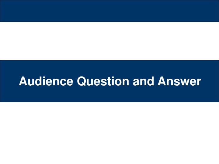 Audience Question and Answer