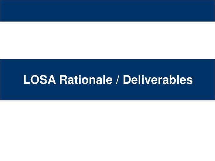 LOSA Rationale / Deliverables