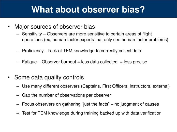 What about observer bias?