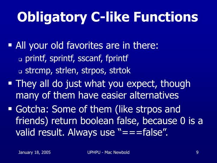 Obligatory C-like Functions