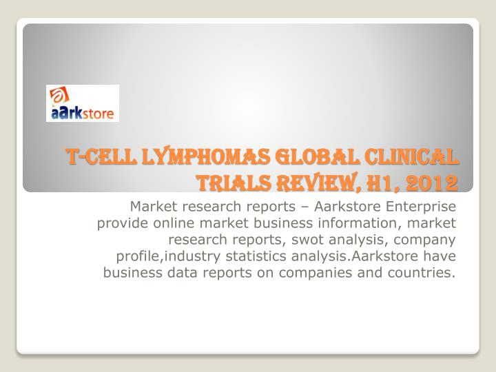 T cell lymphomas global clinical trials review h1 2012