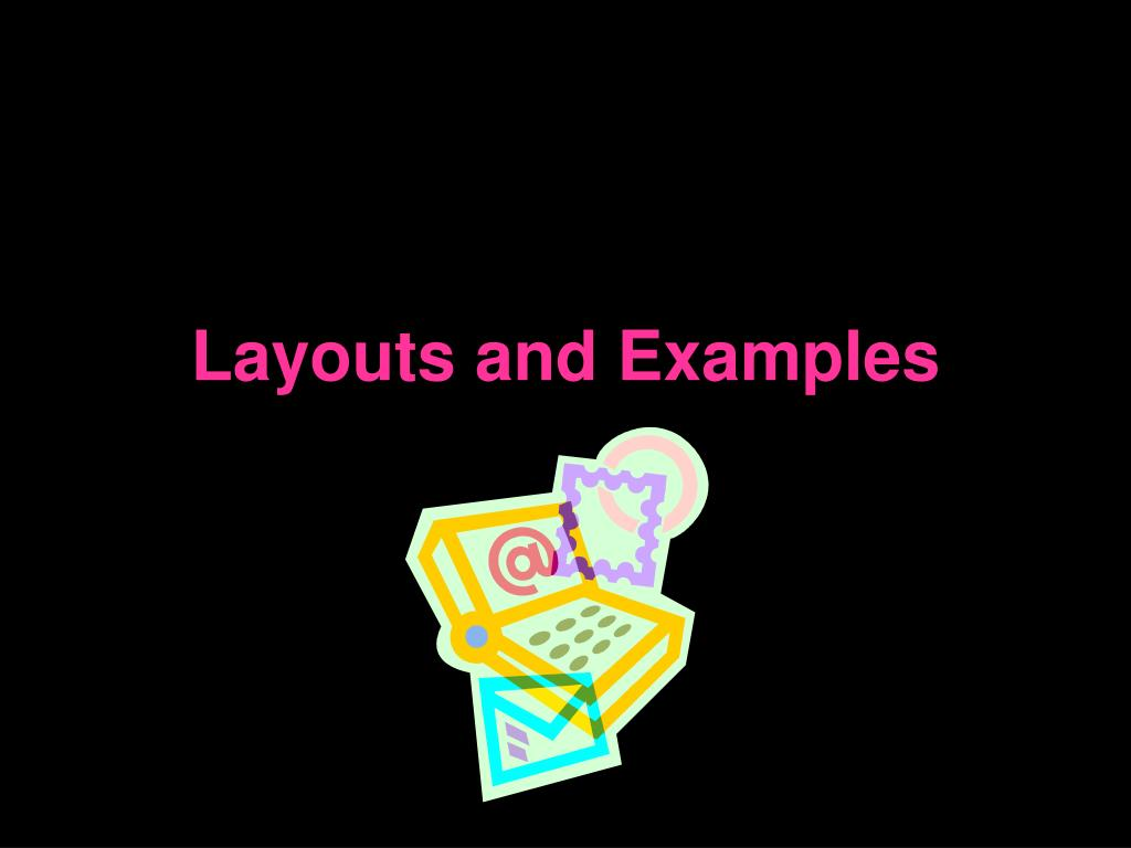 Layouts and Examples