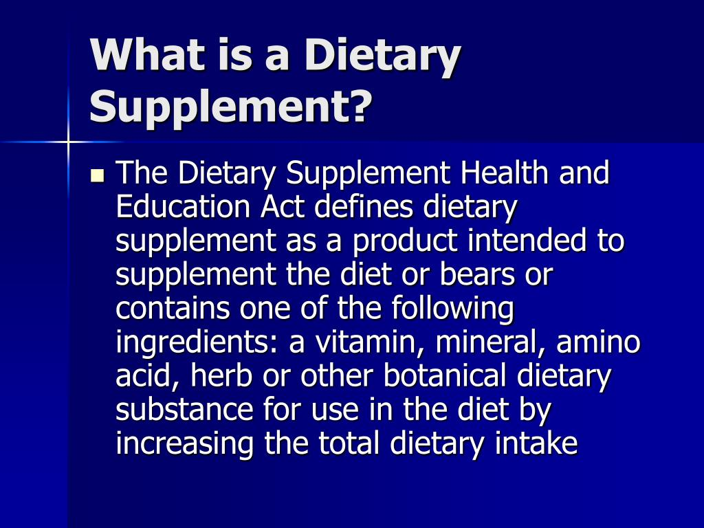 What is a Dietary Supplement?