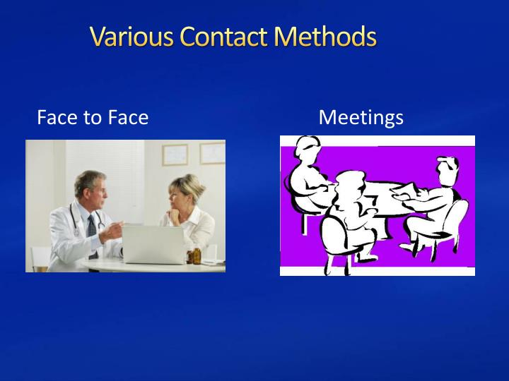Various contact methods