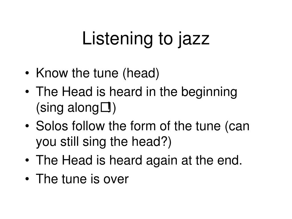 Listening to jazz