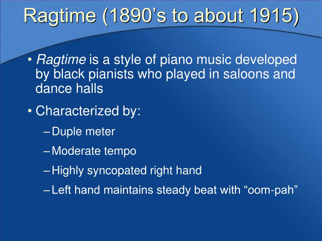 Ragtime (1890's to about 1915)
