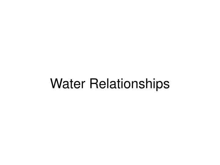 Water relationships