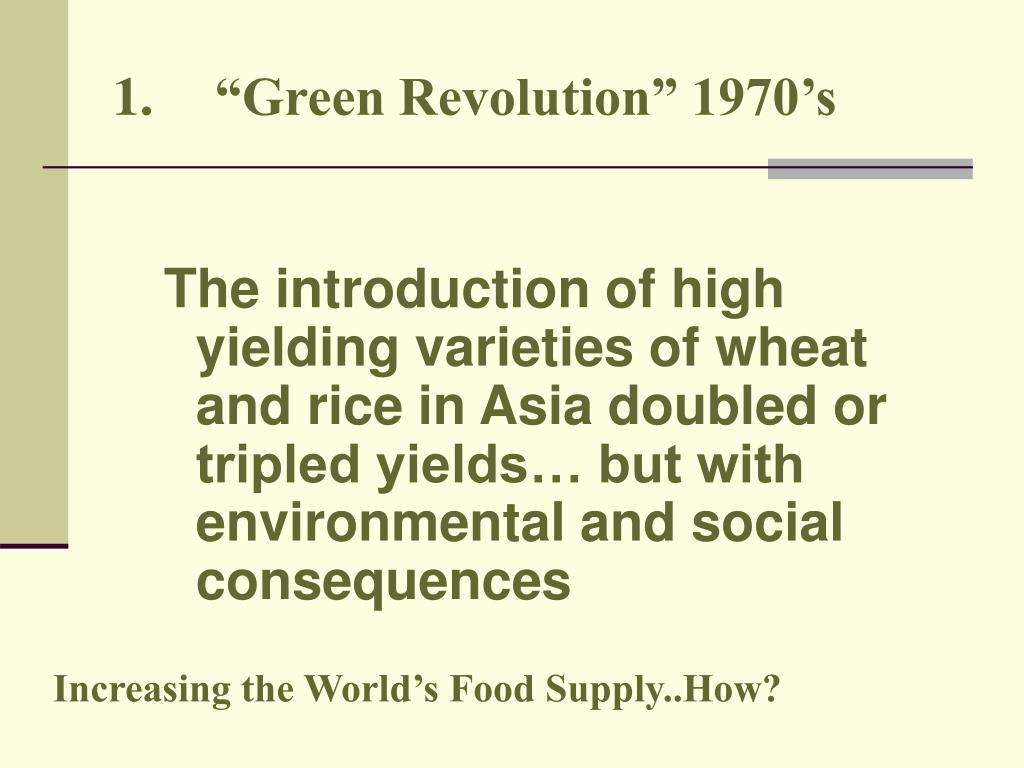 "1.""Green Revolution"" 1970's"