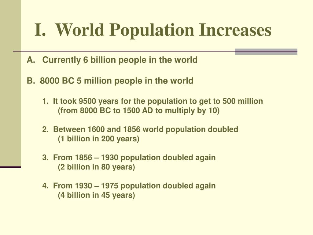 I.  World Population Increases