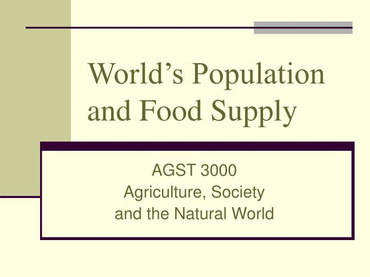 World s population and food supply l.jpg