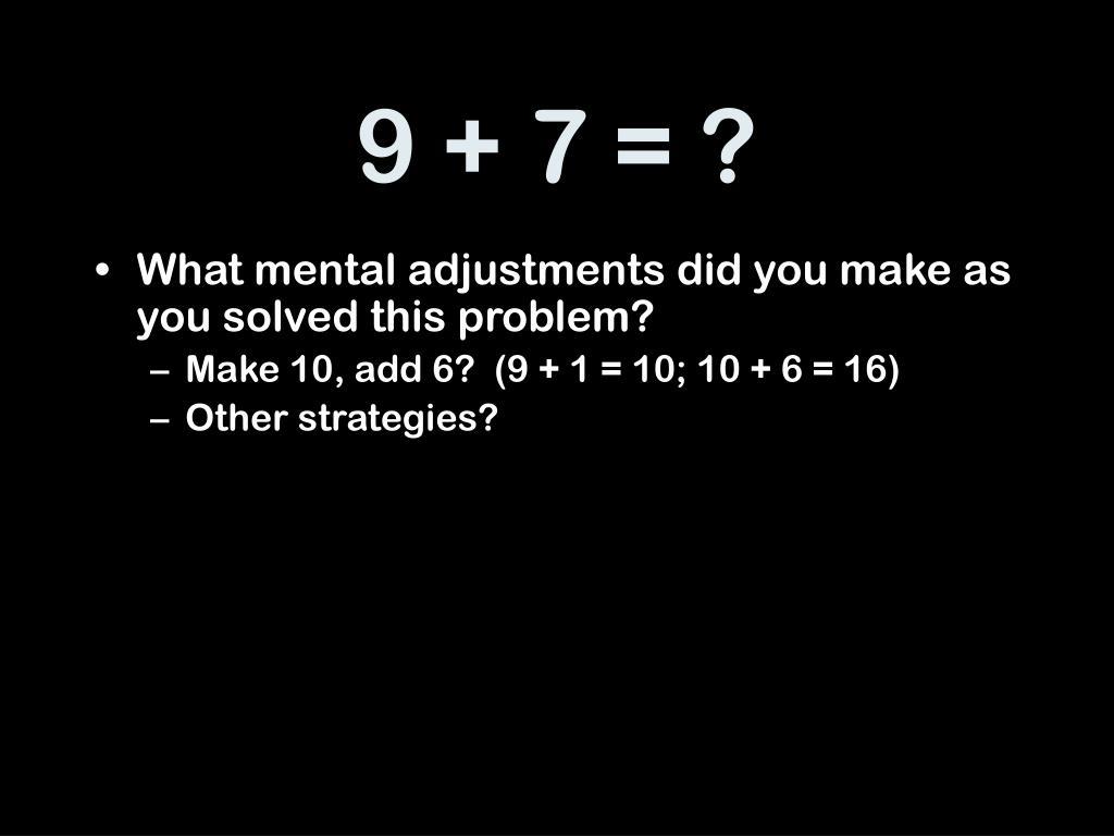 9 + 7 = ?