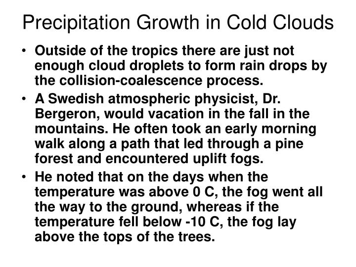 Precipitation Growth in Cold Clouds