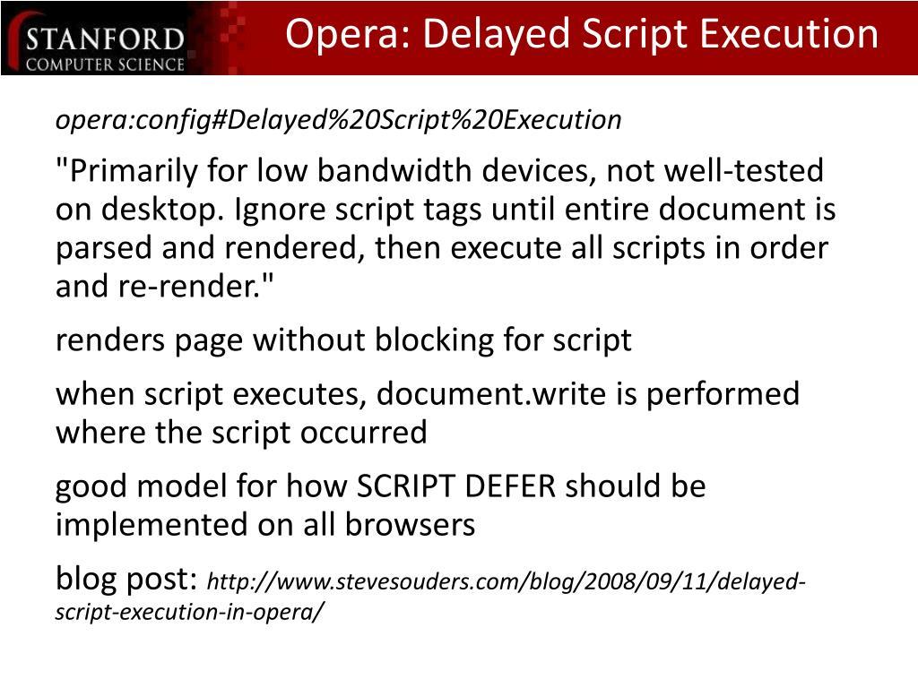 Opera: Delayed Script Execution