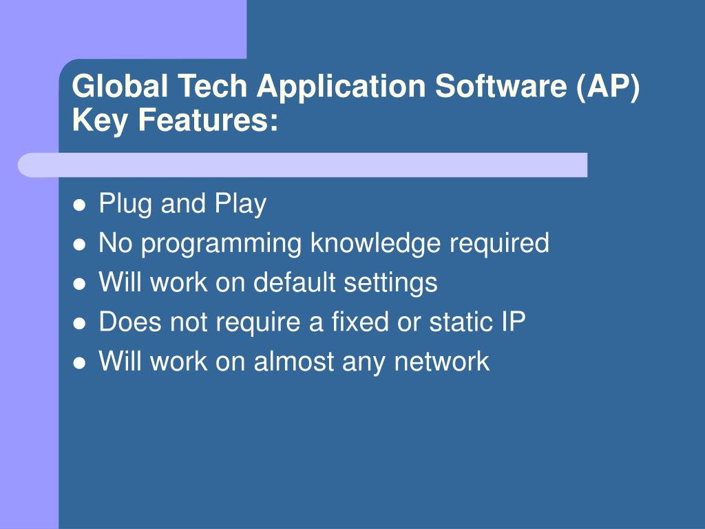 Global Tech Application Software (AP)  Key Features: