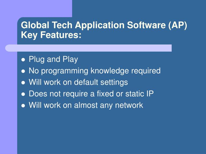Global tech application software ap key features
