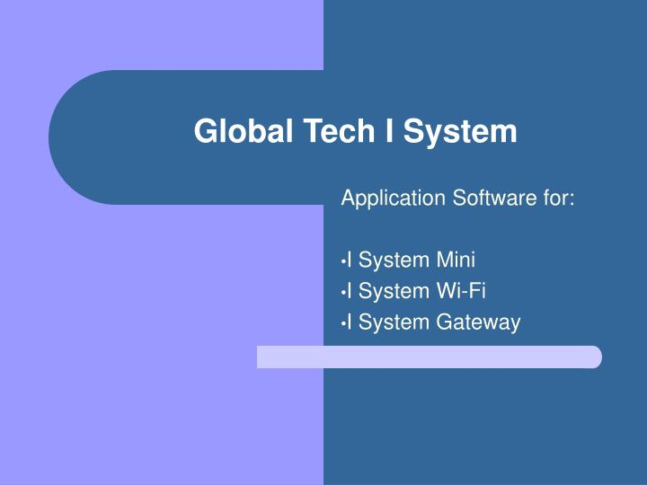 Global tech i system